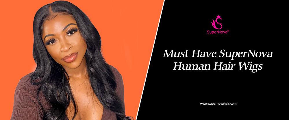 Must Have SuperNova Human Hair Wigs