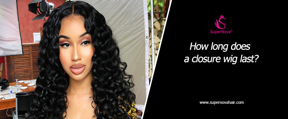 How long does a closure wig last?