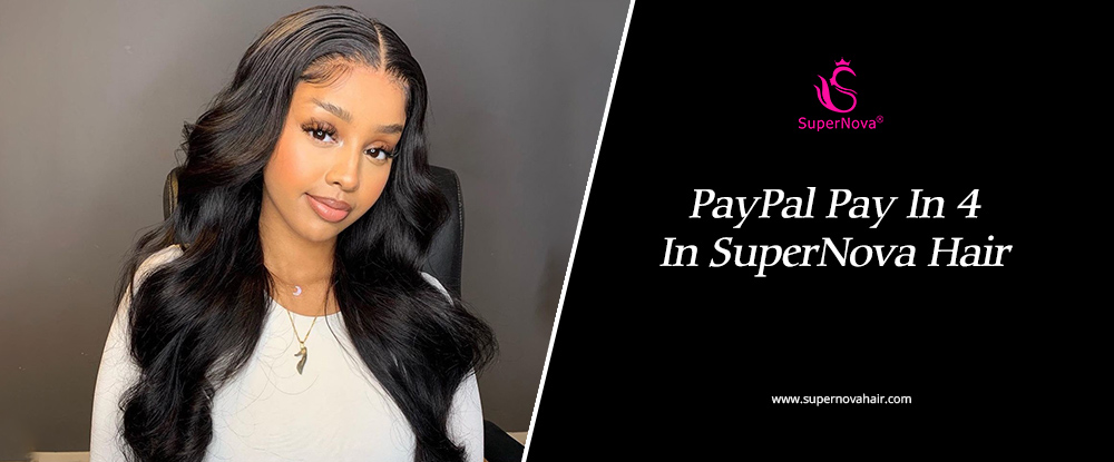 PayPal Pay In 4 In SuperNova Hair