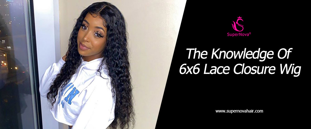 The Knowledge Of 6x6 Lace Closure Wig