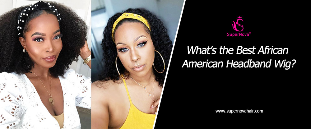 What's the Best African American Headband Wig?